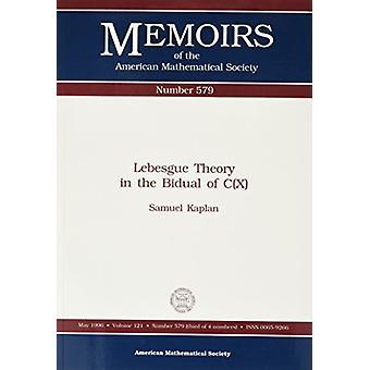 Lebesgue Theory In The Bidual Of C(X) - 9780821804636 Book