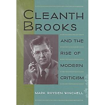 Cleanth Brooks and the Rise of Modern Criticism von Winchell & Mark Royden