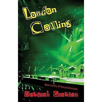 London Calling Book 3 of the Jp Kinkaid Chronicles by Grabien & Deborah