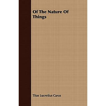 Of The Nature Of Things by Lucretius Carus & Titus