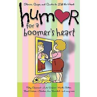 Humor for a Boomers Heart Stories Quips and Quotes to Lift the Heart by Snapdragon Group