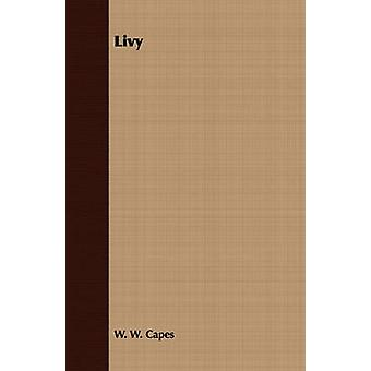 Livy by Capes & W. W.