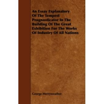 An Essay Explanatory of the Tempest Prognosticator in the Building of the Great Exhibition for the Works of Industry of All Nations by Merryweather & George
