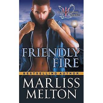 Friendly Fire The Echo Platoon Series Book 3 by Melton & Marliss