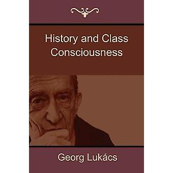 History and Class Consciousness by Lukcs & Georg
