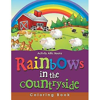 Rainbows in the Countryside Coloring Book by Activity Attic Books