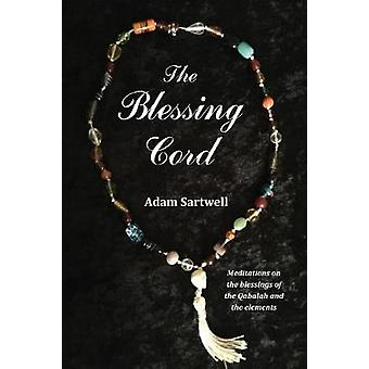 The Blessing Cord by Sartwell & Adam