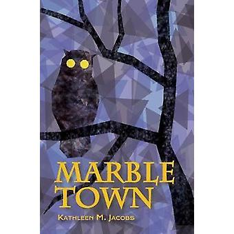 Marble Town by Jacobs & Kathleen M
