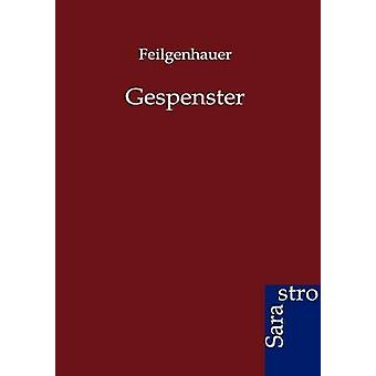 Gespenster by Feilgenhauer