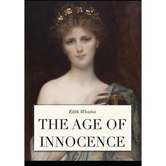The Age of Innocence by Wharton & Edith