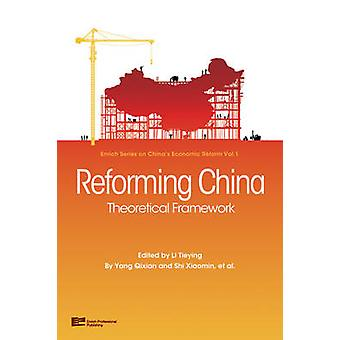Reforming China Theoretical Framework by Xiaomin & Shi