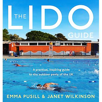 The Lido Guide by Janet Wilkinson