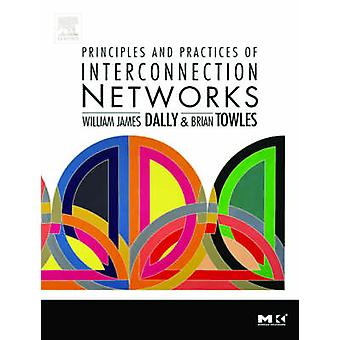 Principles and Practices of Interconnection Networks by William James