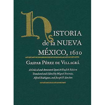 Historia De La Nueva Mexico - 1610 - Un espagnol critique et annoté /
