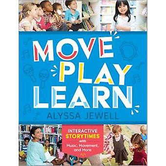Move - Play - Learn - Interactive Storytimes with Music - Movement - a