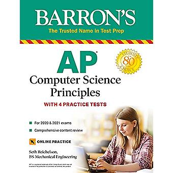 AP Computer Science Principles - With 4 Practice Tests by Seth Reichel
