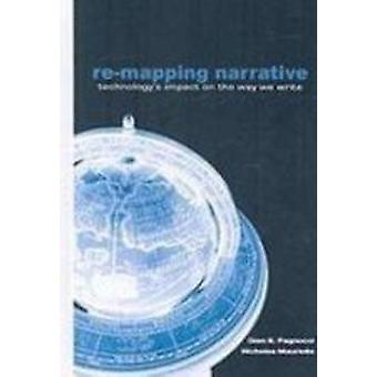 Remapping Narrative - Technology's Impact on the Way We Write by Gian