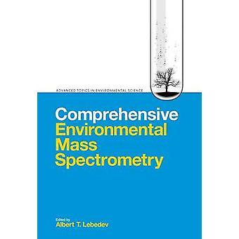 Comprehensive Environmental Mass Spectrometry by Albert T. Lebedev -