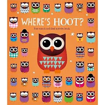 Where's Hoot by Fourth Wall Publishing - 9781910851784 Book