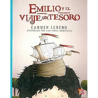 Emilio y el Viaje Sin Tesoro by Carmen Lenero - Xan Lopez Dominguez -