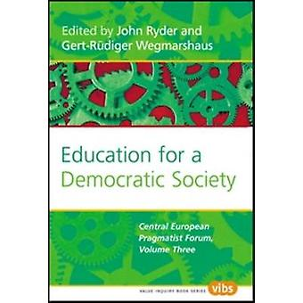 Education for a Democratic Society - The Central European Pragmatist F