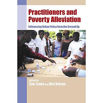 Practitioners and Poverty Alleviation - Influencing Urban Policy from
