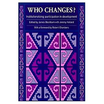 Wer ändert? : Institutionalisierung Beteiligung an der Entwicklung