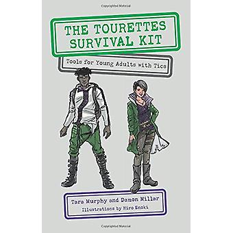 The Tourettes Survival Kit - Tools for Young Adults with Tics by Tara