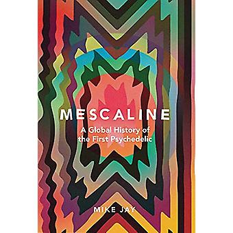 Mescaline - A Global History of the First Psychedelic by Mike Jay - 97