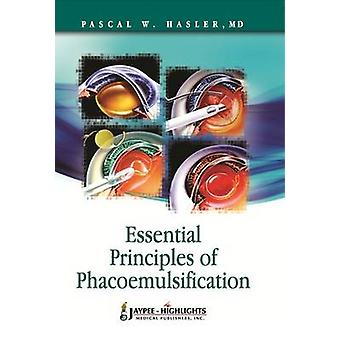 Essential Principles of Phacoemulsification by Pascal W. Hasler - 978