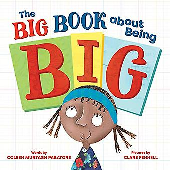 The Big Book About Being Big by Coleen Murtagh Paratore - 97814926968