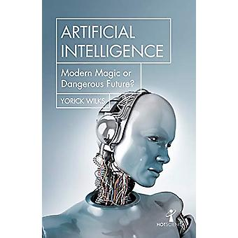 Artificial Intelligence - Modern Magic or Dangerous Future? by Yorick