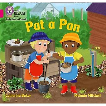 Collins Big Cat Phonics for Letters and Sounds - Pat a Pan - Band 01A/