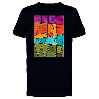 Kunst machen, nicht Krieg T-Shirt Herren-Bild von Shutterstock