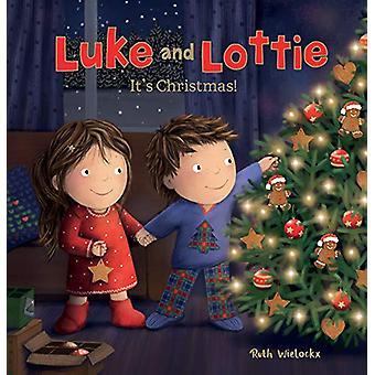 Luke and Lottie. It's Christmas! by Ruth Wielockx - 9781605374918 Book