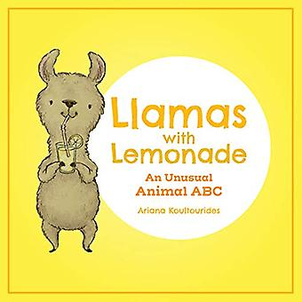 Llamas With Lemonade - An Unusual Animal ABC by Ariana Koultourides -