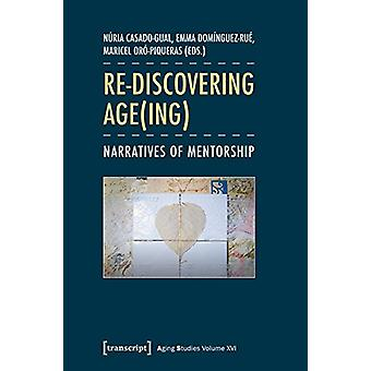 Re-Discovering Age(ing) - Narratives of Mentorship by Nuria Casado-Gua