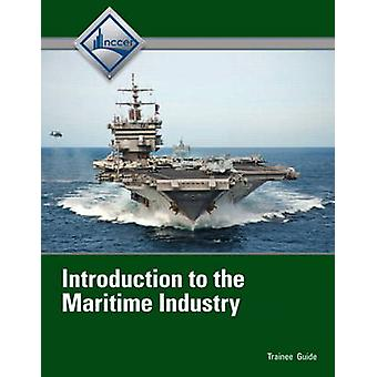 Introduction to Maritime Industry Trainee Guide by Nccer