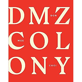 DMZ Colony by Don Mee Choi - 9781940696966 Book