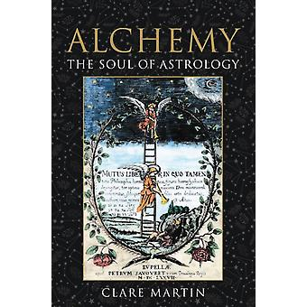 Alchemy The Soul of Astrology by Clare Martin
