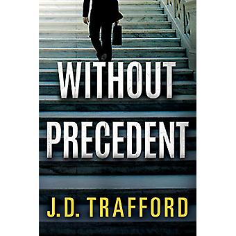 Without Precedent by J. D. Trafford - 9781542040327 Book