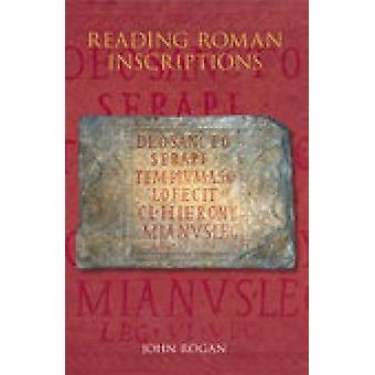 Reading Roman Inscriptions by Rogan & John