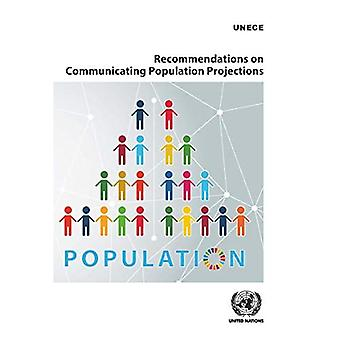Recommendations on Communicating Population Projections (Conference of European Statisticians Statistical Standards and Studies)