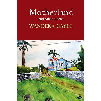 Motherland and Other Stories by Gayle & Wandeka
