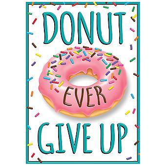 Donut ever aufgeben Argus Poster