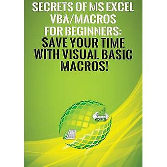 Secrets of MS Excel VBA/Macros for Beginners - Save Your Time With Vis