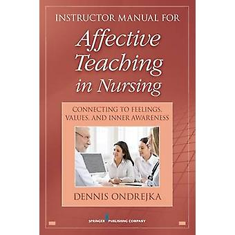 Affective Teaching in Nursing - Connecting to Feelings - Values and In