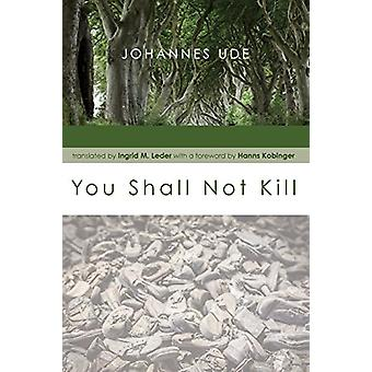You Shall Not Kill by Johannes Ude - 9781625647634 Book