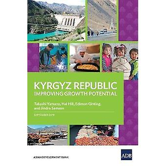 Kyrgyz Republic - Improving Growth Potential by Asian Development Bank