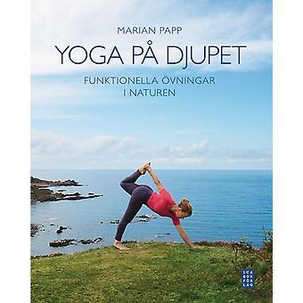 Yoga in de diepte: functionele oefeningen in de natuur 9789153432432